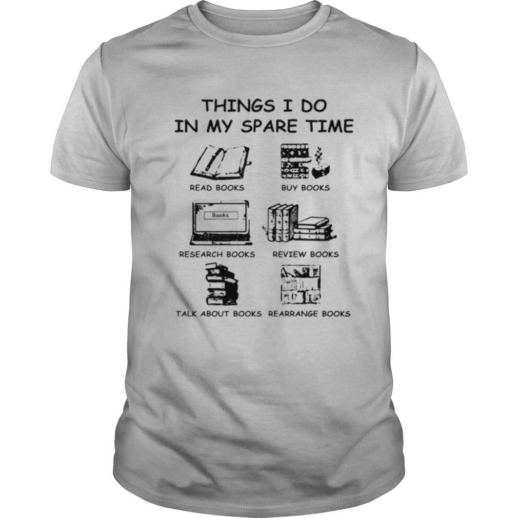 Things I do in my spare time book lovers shirt Classic Men's