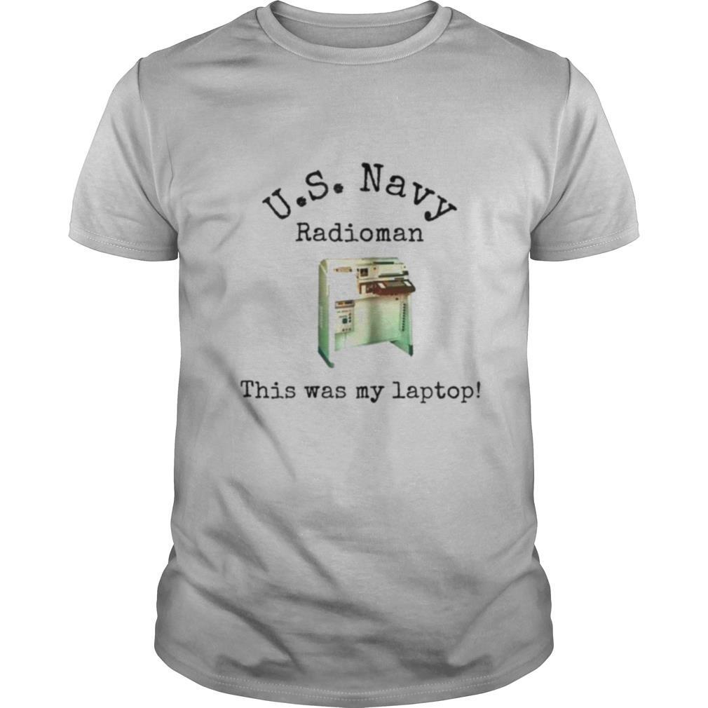 Us Navy radioman this was my laptop machine shirt Classic Men's