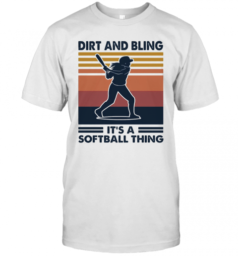 Dirt And Bling It'S A Softball Thing Vintage shirt Classic Men's