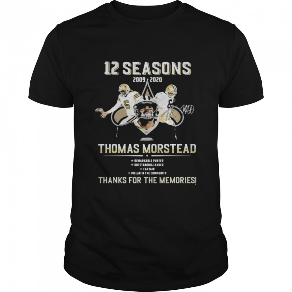 12 Seasons 2009 2020 Thomas Morstead Thanks For The Memoris Signature  Classic Men's T-shirt