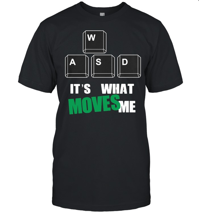 Wasd It's What Moves Me Products From Game Field shirt Classic Men's