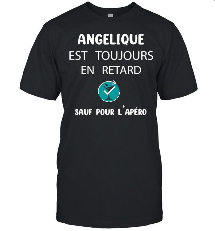 Angelique Est Toujours En Retard Sauf Pour L'apero  Classic Men's T-shirt