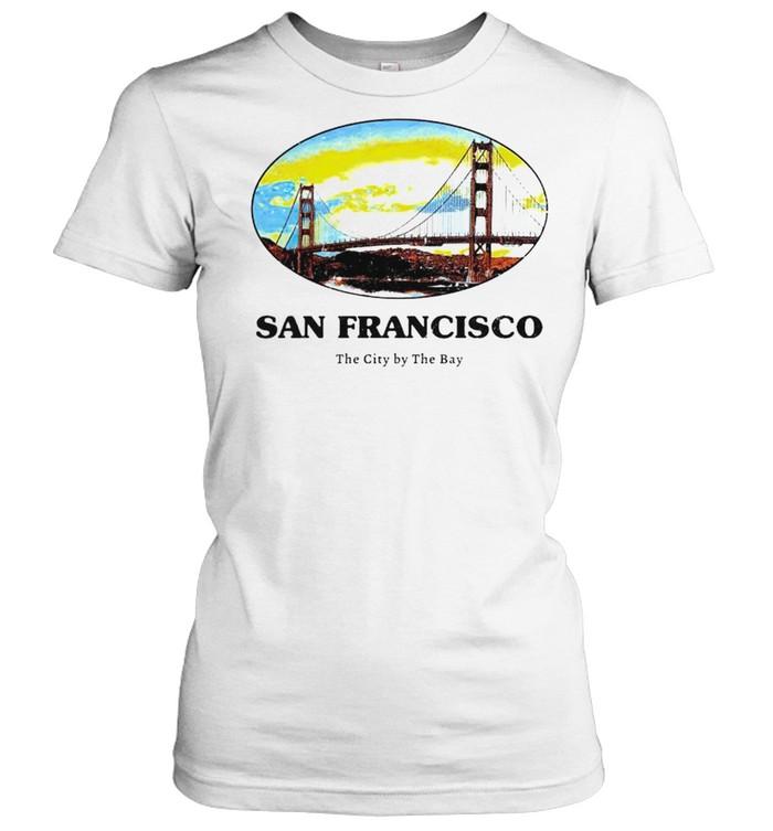 San Francisco the city by the bay shirt Classic Women's T-shirt