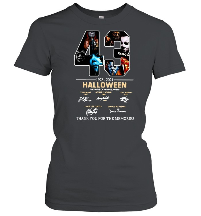 43 1978-2021 Halloween The Curse Of Michael Myers Signature Thank You For The Memories T-shirt Classic Women's T-shirt