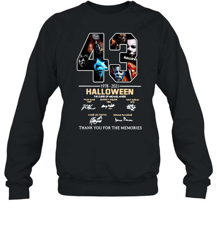 43 1978-2021 Halloween The Curse Of Michael Myers Signature Thank You For The Memories T-shirt Unisex Sweatshirt