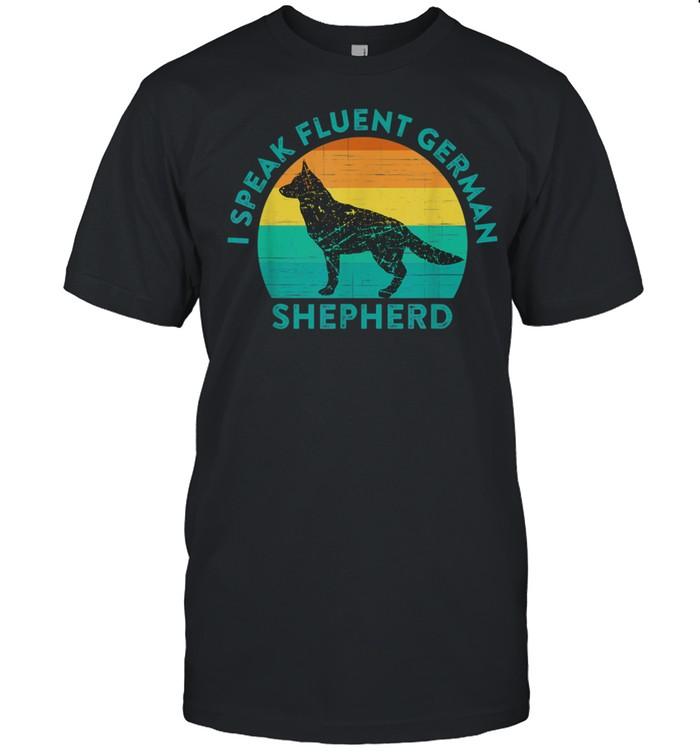 I Speak Fluent German Shepherd Quote Dog Meme shirt Classic Men's T-shirt