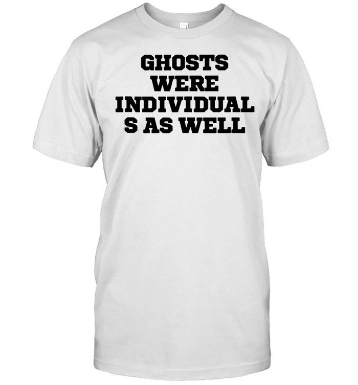 Humor Ghosts were individuals as well shirt Classic Men's T-shirt