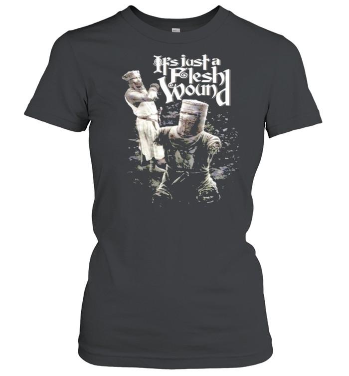 It's just a flesh wound shirt Classic Women's T-shirt