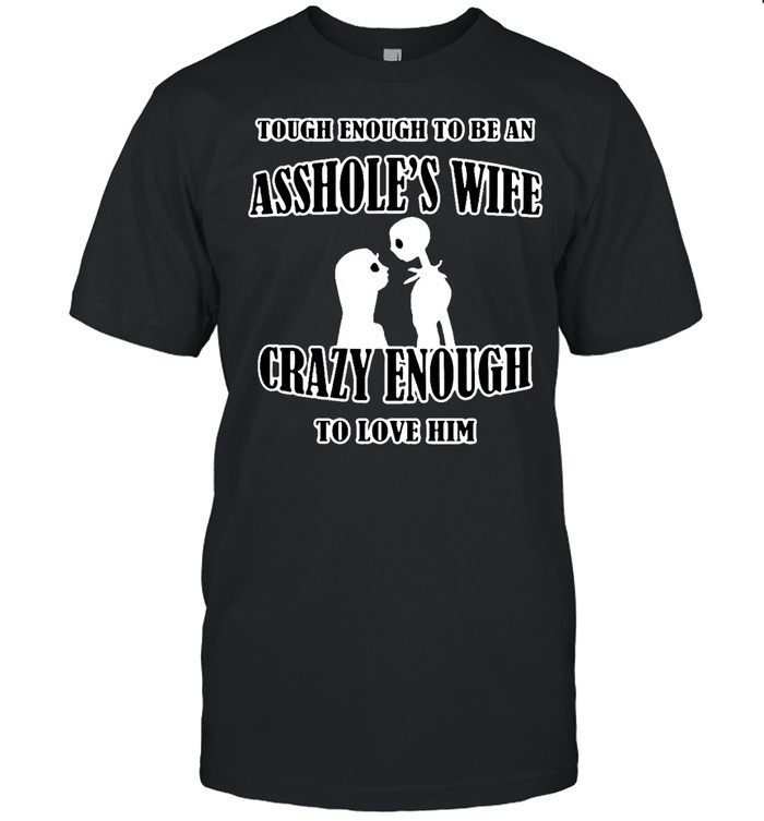 Jack Skellington And Sally Tough Enough To Be An Ass Hole's Wife T-shirt Classic Men's T-shirt