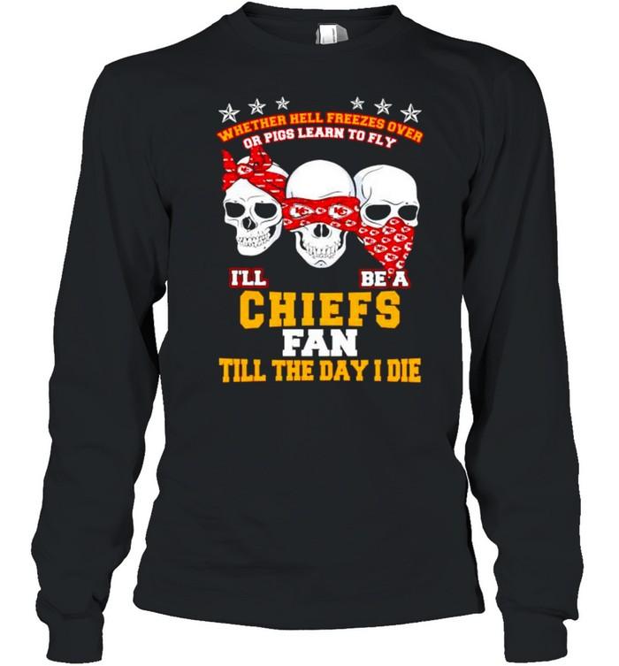 Skulls whether hell freezes over I'll be a Chiefs fan shirt Long Sleeved T-shirt