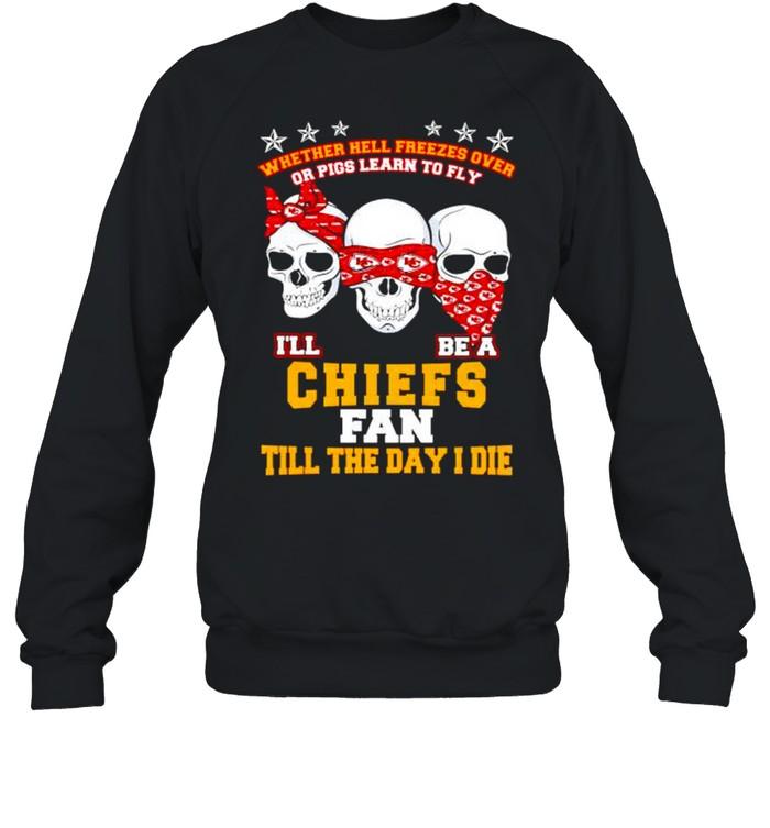 Skulls whether hell freezes over I'll be a Chiefs fan shirt Unisex Sweatshirt