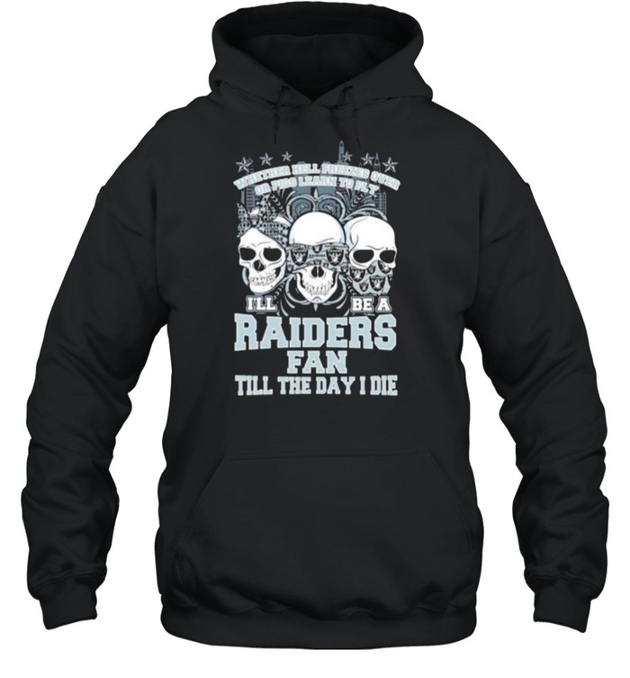 Skulls whether hell freezes over I'll be a Raiders fan shirt Unisex Hoodie