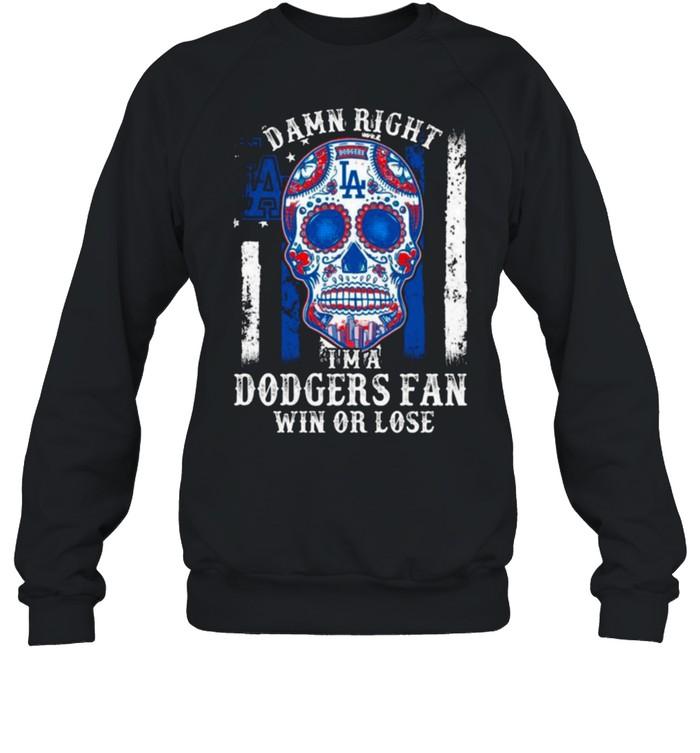 Sugar Skull Tattoo Damn Right I'm a Los Angeles Dodgers Fan WIn Or Lose  Unisex Sweatshirt