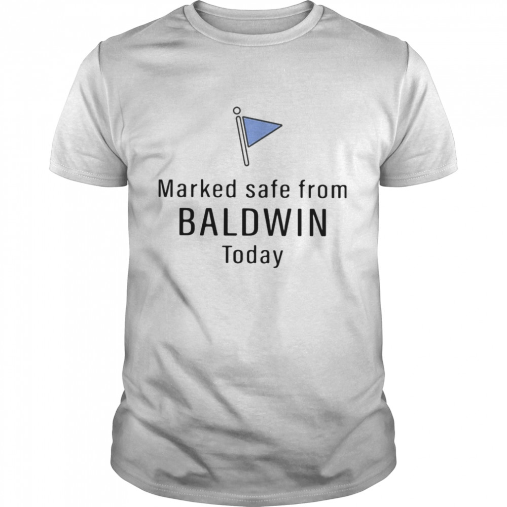 Marked safe from baldwin today shirt Classic Men's T-shirt